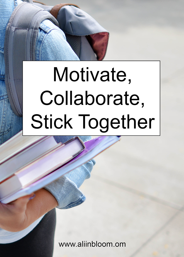 College is hard. That's why it's important to surround yourself with positive people that can motivate, collaborate and stick together. Learn how. - Ali in Bloom
